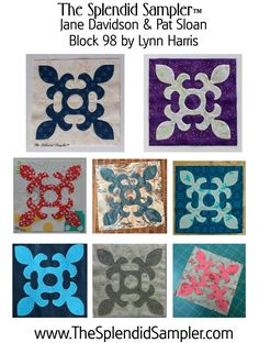 Designer: Lynn Harris  Techniques : Applique Blocks by Designers (L to R, Top to Bottom   Lynn Harris ,    Lynn Harris ,  Pat Sloan, Joan Ford,   Lynn Harris    Melissa Corry  ,  Lynette Anderson ,…