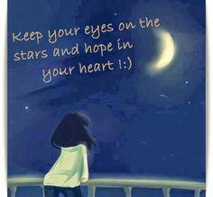 Keep your eyes on the stars and hope in your heart Good Night Qoutes, Love Quotes, Inspirational Quotes, Mentally Strong, Sad Girl, Day For Night, Quotable Quotes, Sweet Dreams, Positive Quotes