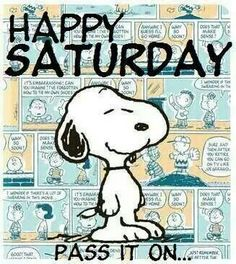 Happy Saturday - Pass It On - Snoopy Only Peanuts Cartoon, Peanuts Snoopy, Schulz Peanuts, Charlie Brown Und Snoopy, Snoopy Quotes, Joe Cool, Snoopy And Woodstock, Morning Greeting, Cristiano