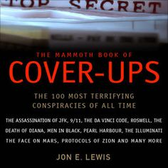 The Mammoth Book of Cover-Ups: The Most Disturbing Conspiracies of All Time (Unabridged) by Jon E. Lewis