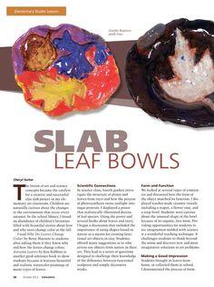 "Slab Leaf Bowls  From ""SchoolArts"" - October 2012 - Page 38-39"