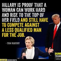 A roundup of the best Hillary Clinton memes and viral images from the 2016 campaign.: Working Hard to Rise to the Top Thats The Way, That Way, Forever, Social Issues, Social Justice, True Stories, Equality, Facts, Thoughts