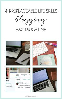 4 Irreplaceable Life Skills Blogging Has Taught Me from @madisonlynn35