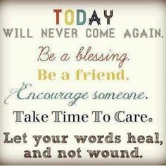 Today tomorrow love enspire friend quote