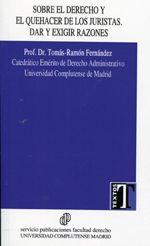 Fernández, Tomás-Ramón Sobre el derecho y el quehacer de los juristas. Servicio de Publicaciones, Facultad de Derecho, Universidad Complutense, 2011.