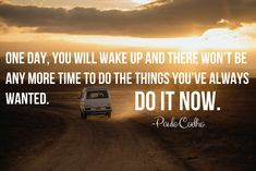 Top Paulo Coelho Inspirational Travel Quotes That Will Motivate You To Travel More - The Yolo Moments Best Inspirational Quotes, Inspiring Quotes About Life, Motivational Quotes, Now Quotes, Words Quotes, Qoutes, Sayings, Comfort Zone Quotes, Meditation Quotes