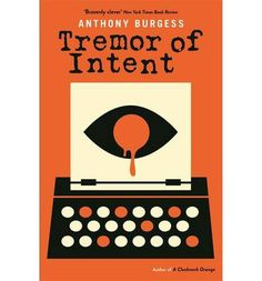 Buy Tremor of Intent by Anthony Burgess and Read this Book on Kobo's Free Apps. Discover Kobo's Vast Collection of Ebooks and Audiobooks Today - Over 4 Million Titles! Anthony Burgess, Evil Empire, Crime Fiction, Classic Books, Book Design, Nonfiction, Give It To Me, Author, Book Covers