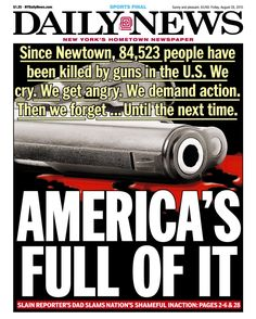 The gunman was a former reporter at WDBJ who was fired two years prior due to disruptive conduct. Williams fatally shot himself during a car chase with police following the deadly event. The front cover of the Daily News the next day pointed out that 84,523 people were killed by guns in the United States alone since the Newtown shooting.