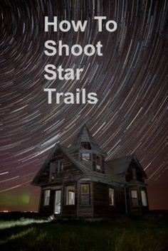 This article will teach you how to shoot star trails using any DSLR camera. There are really two ways this can be done; this article will cover both. Milky Way Photography, Star Photography, Photography Lessons, Photoshop Photography, Photography Editing, Photography Projects, Night Photography, Photography Business, Photography Tutorials
