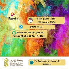 It's back  Book your little artist's seats now at Mawheba Program  Bahrain Society for Training and Development is glad to announce the opening for registrations for Al Mawheba Program (January Session)  What is it about ?  The theme of this session is (Teamwork)  Our artists will learn how to work and collaborate with others through fun and learning process via different activities such as :  Painting  Drawing  Games  And many other activities  Who is it for?  age category 4-11 - both…
