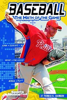 Baseball; The Math of the Game (Sports Illustrated Kids: Sports Math) by Thomas Kristian Adamson, http://www.amazon.com/dp/142967315X/ref=cm_sw_r_pi_dp_AMi4rb145Y8WD