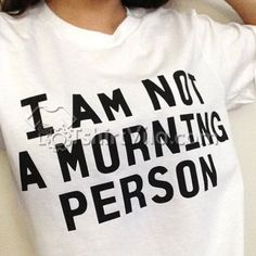 I Am Not A Morning Person T Shirt – T-shirt Adult Unisex Size S-3XL