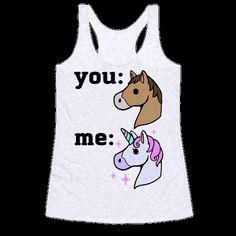 You: Horse Me:Unicorn Racerback