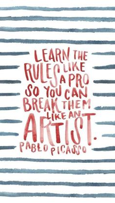 Pablo Picasso Quote - Learn the rules like a pro Life Truth Quotes, Motivacional Quotes, Dream Quotes, Quotes To Live By, Funny Quotes, Quote Life, Mantra Quotes, Break The Rules Quotes, Quotes On Art