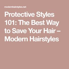 Protective Styles The Best Way to Save Your Hair – Modern Hairstyles Shorter Hair, Goddess Braids, Modern Hairstyles, Fashion 101, Ways To Save, Save Yourself, Protective Styles, Your Hair, Short Hair Styles