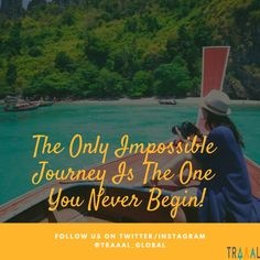 """""""The Only Impossible Journey Is The One You Never Begin."""" #Travel With #Traaal! (^_^) We are Coming Soon \m/  #FollowUs and #StayTuned for updates :) #quotes #motivation #travelquote #journey #lifequotes #adventures #startups #vacation #world #cruises #boating #tourists #tours #nature #ilovetravelling #business #photography #subscribe #travellers #explore #discover #search #comingsoon"""
