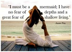 #Mermaid pose and one of my all-time favorite quotes by Anais Nin!