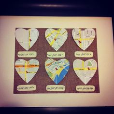cute idea for a gift for the hubby…can use whatever important memories/places you want (where we met, first date, first kiss, first trip together, where we got married, first home).