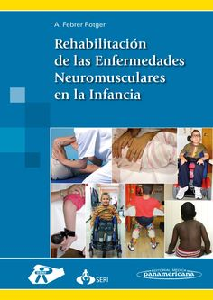 Febrer. Rehabilitacion de las Enfermedades Neuromusculares en la Infancia