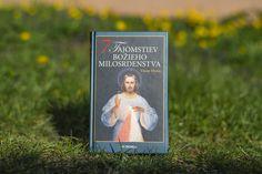"""""""Dôvera v Boha je podstata posolstva o milosrdenstve.""""  V roku 2000 pápež Ján Pavol II. kanonizoval veľkú vizionárku 20. storočia sestru Faustínu Kowalskú a ustanovil, že prvá nedeľa po Veľkej noci sa bude každoročne sláviť ako Nedeľa Božieho milosrdenstva. V roku 2006 pápež Benedikt XVI. zdôraznil, že """"úcta k Božiemu milosrdenstvu nie je len sekundárnou pobožnosťou, ale neoddeliteľnou súčasťou kresťanskej viery a modlitby"""". Cover, Books, Author, Livros, Livres, Book, Blankets, Libri, Libros"""