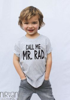 Call Me Mr. Rad Available in Boy Cut- Apple Green, Black & Heather Grey Girl Cut- soft pink, black & white. Available in 2T, 3T, 4T and 5/6 Care Instruction. Machine wash & tumble dry