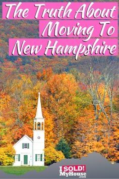 The Truth About Moving To New Hampshire