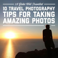 10 travel photography tips for taking amazing photos / A Globe Well Travelled #naturephotographytips,