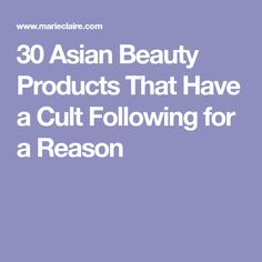 30 Asian Beauty Products That Have a Cult Following for a Reason