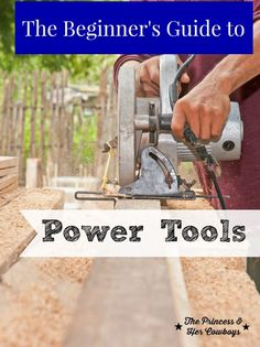 The Beginner's Guide To Power Tools