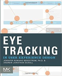 Eye Tracking in User Experience Design: Amazon.co.uk: Jennifer Romano Bergstrom, Andrew Schall: 9780124081383: Books