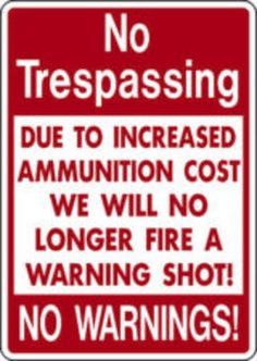 Not only do these no trespassing signs warn you to leave, they almost make you happy to comply. Here are 25 Brutally Honest No Trespassing Signs. Sign Quotes, Funny Quotes, Funny Memes, Redneck Quotes, Stupid Funny, Hilarious, Funny Stuff, Creepy Stuff, Random Stuff