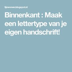 Binnenkant : Maak een lettertype van je eigen handschrift!