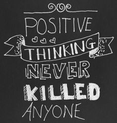 Handlettering by Wiek - positive thinking never killed anyone