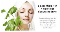 5 Essentials For A Healthier Beauty Routine