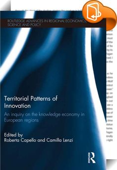 Territorial Patterns of Innovation    ::  <P>This edited volume describes the spatial diffusion of knowledge and innovation using a large dataset at the regional level, and presents scientific evidence on the role of knowledge and innovation on regional development. The empirical results support a new design for innovation policies at the regional level, which could help the European Union to achieve the targets set up in its 2020 Agenda.</P> <P></P> <P>Today, financial capital, genera...