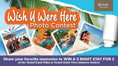 """Don't forget to submit you favorite Photo for the Oasis """"Wish U Were Here"""" Cancun #giveaway!"""