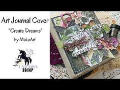 "Art Journal Cover ""Create Dreams"" (MakaArt) #34 - YouTube"