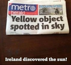 Ireland discovered the sun!