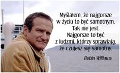 złote myśli True Quotes, Words Quotes, Motivational Quotes, Inspirational Quotes, Sayings, Bad Girl Quotes, Robin Williams Quotes, Pretty Quotes, Reality Quotes
