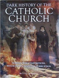 A Dark History: Catholic Church - Michael Kerrigan