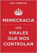 Memecracia - Delia Rodíguez