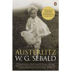 Austerlitz (German Edition): Book by Sebald, W. Reading Lists, Book Lists, Great Books, My Books, Religion, Foster Parenting, Film Music Books, Book Cover Design, The Past