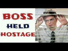 I HELD MY BOSS HOSTAGE    Cheap Laughs