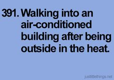Life's simple pleasures | 1000 reasons to be happy and love life | Airconditioning | Especially here in Australia! |