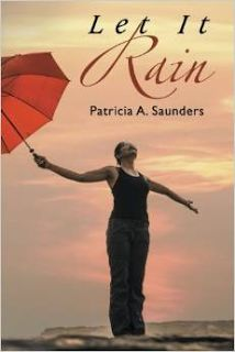 Creative Expressions: Book Spotlight: Let It Rain by Patricia Saunders