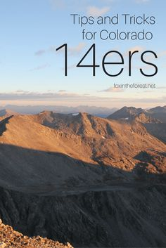 14ers - Tips and tricks for getting the most out of your time on the highest peaks of Colorado