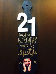 21 twenty one sorority paddle Drake turn my birthday into a lifestyle RMU dphie big little birthday TSM