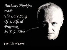 "Eliot's Radical Poem ""The Love Song of J. Alfred Prufrock,"" Read by Anthony Hopkins and Eliot Himself This was supposed to go in Writer's haven but I slipped up. Heartbreak Poems, Modern Poetry, Great Poems, Sir Anthony Hopkins, Ap Literature, American Poetry, Spoken Word, Love Songs, Beautiful Words"