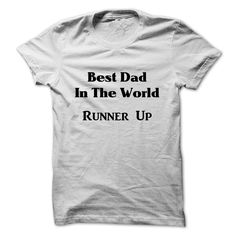Best Dad in the World Runner Up T-Shirts, Hoodies. VIEW DETAIL ==► Funny Tee Shirts