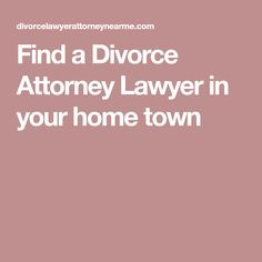 Find a Divorce Attorney Lawyer in your home town